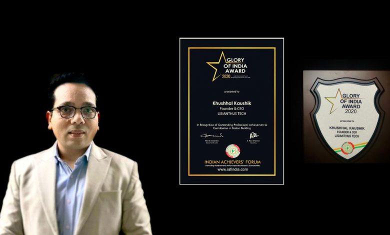 Khushhal Kaushik founder of Lisianthus Tech received the Glory of India Award 2020